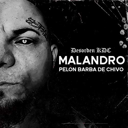 Malandro Pelon Barba de Chivo [Explicit]