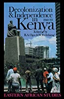 Decolonization & Independence in Kenya 1940-93 (Eastern African Series)