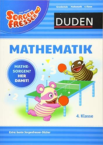 Sorgenfresser Mathematik 4. Klasse: Mathesorgen? Her damit! (Duden - Sorgenfresser)