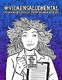 Vida en salud mental: un sarcástico libro de colorear para adultos: 51 divertidas páginas para psiquiatras, psicólogos, terapeutas y psicoterapeutas