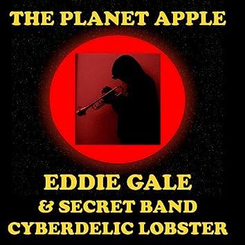 The Planet Apple (feat. Eddie Gale Secret Band Cyberdelic Lobster)