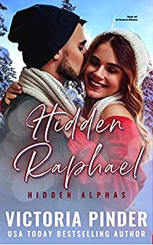 Hidden Raphael: Stranded Revenge Opposites Attract Romance (Hidden Alphas Book 2) by [Victoria Pinder]
