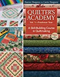 Quilter's Academy Vol 1–Freshman Year: A Skill-building Course In Quiltmaking