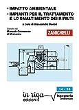 Impatto ambientale • Impianti per il trattamento e lo smaltimento dei rifiuti: Coedizione Zanichelli - in riga (Ingegneria Vol. 137)