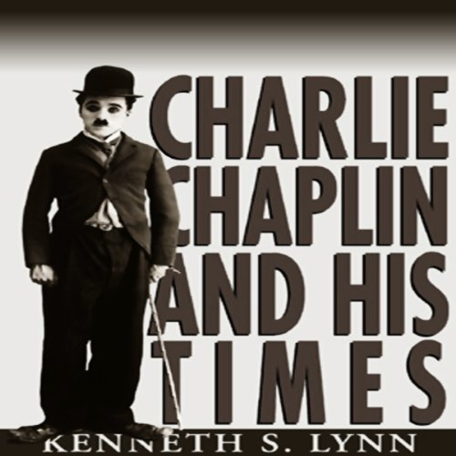 Charlie Chaplin and His Times  audiobook cover art