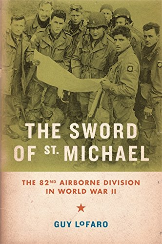 The Sword of St. Michael: The 82nd Airborne Division in World War II