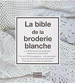 La bible de la broderie blanche d'Oskar