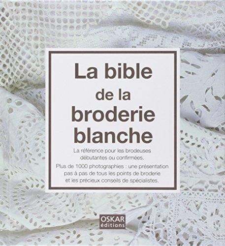 La bible de la broderie blanche