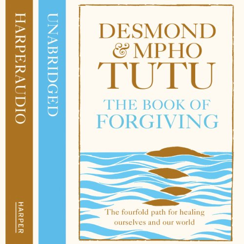 The Book of Forgiving: The Fourfold Path for Healing Ourselves and Our World audiobook cover art