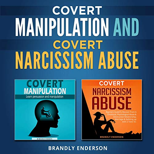 Covert Manipulation and Covert Narcissism Abuse: Tow Books in One cover art