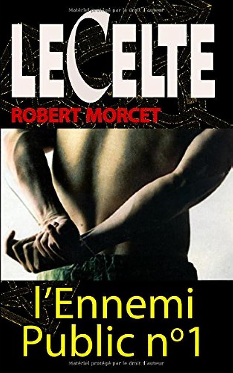 狂う望遠鏡勃起L'ennemi Public n°1 (Le Celte)