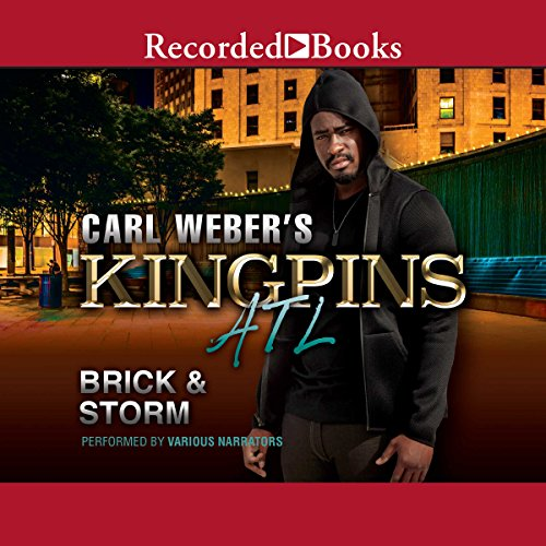 Carl Weber's Kingpins: ATL                   By:                                                                                                                                 Brick,                                                                                        Storm                               Narrated by:                                                                                                                                 Randall Bain,                                                                                        B. Lipton Bennett,                                                                                        Daxton Edwards,                   and others                 Length: 7 hrs and 37 mins     131 ratings     Overall 4.4