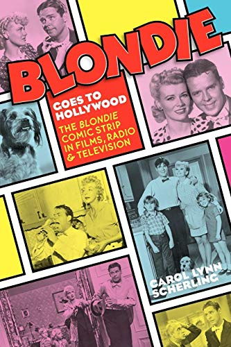Compare Textbook Prices for Blondie Goes to Hollywood: The Blondie Comic Strip in Films, Radio & Television  ISBN 9781593934019 by Scherling, Carol Lynn