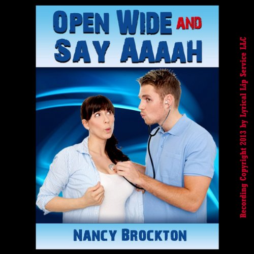 Open Wide And Say Aaaah  audiobook cover art