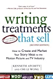 Writing Treatments That Sell: How to Create and Market Your Story Ideas to the Motion Picture and TV Industry
