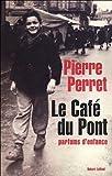 Le Café du Pont - Parfums d'enfance