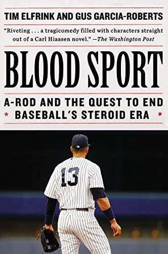 Blood Sport A Rod and the Quest to End Baseball s Steroid Era product image