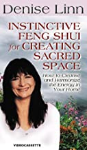 Instinctive Feng Shui For Creating Sacred Space:; How to Cleanse and Harmonize the Energy in Your Home VHS