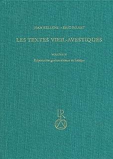 Les Textes Vieil-Avestiques: Volume II: Repertoires Grammaticaux Et Lexique
