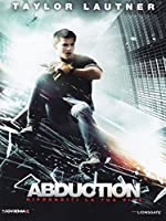 Abduction - Riprenditi La Tua Vita [Italian Edition]