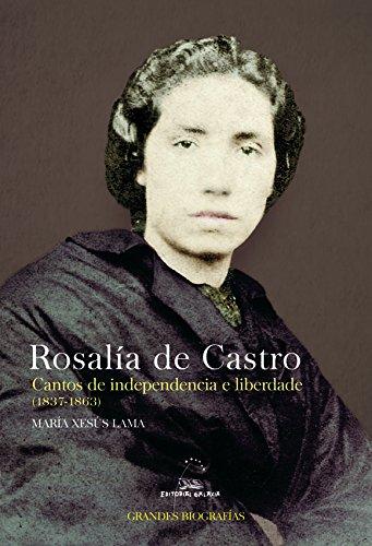 Rosalía de Castro. Cantos de independencia e liberdade (1837-1863): 2 (Grandes Biografías)