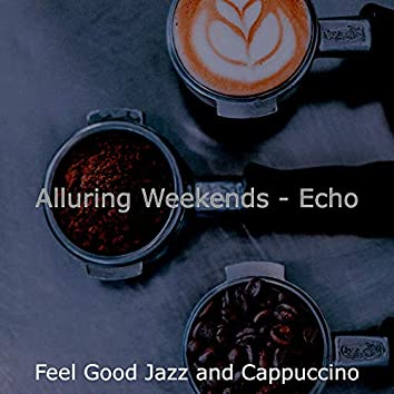 Alluring Weekends - Echo