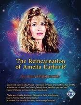 The Reincarnation of Amelia Earhart: Amelias Earhart Spirit Journey