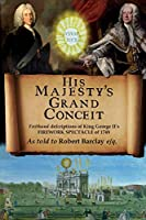 His Majesty's Grand Conceit