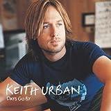 Songtexte von Keith Urban - Days Go By