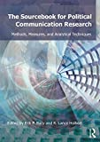 Sourcebook for Political Communication Research: Methods, Measures, and Analytical Techniques (Routledge Communication) - Erik P. Bucy