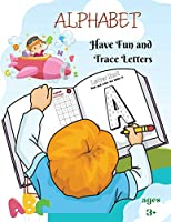 Alphabet - Have Fun And Trace Letters: Hunt Big Letters and Color l Big Letters Tracing for Preschoolers and Todllers ages 3+ l Alphabet Writing Practice For Kids, Ages 3 - 7