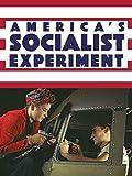 America's Socialist Experiment