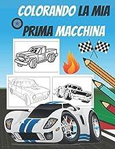Colorando la mia prima macchina: libro da colorare per bambini di super car e camion - per ragazzi, ragazze dai 4 agli 8/8 anni - 12 anni (Italian Edition)