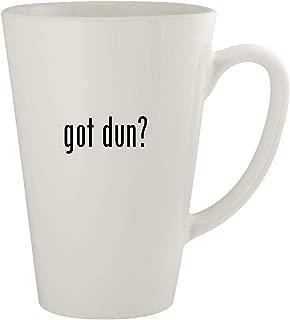got dun? - Ceramic 17oz Latte Coffee Mug