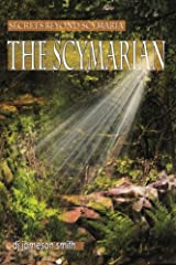 The Scymarian (Secrets Beyond Scymaria) (Volume 3) Paperback