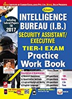 Kiran?s Intelligence Bureau (I.B.) Security Assistant/Executive Tier-I Exam Practice Work Book - 2377