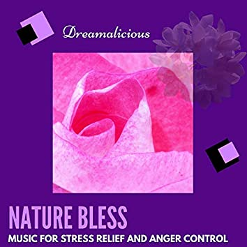 Nature Bless - Music For Stress Relief And Anger Control