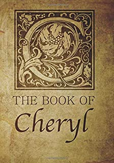 The Book of Cheryl: Personalized name monogramed letter C journal notebook in antique distressed style. Great gift for writers, creative literary & lovers of arts and crafts style calligraphy.