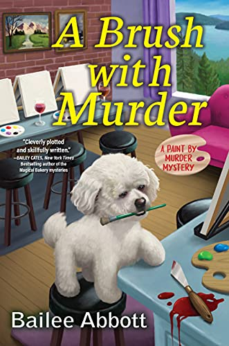 A Brush with Murder: A Paint by Murder Mystery by [Bailee Abbott]