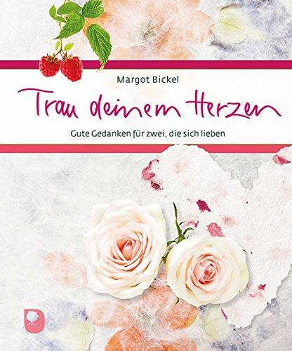 Trau deinem Herzen: Gute Gedanken für zwei, die sich lieben (Eschbacher Geschenkbuch)