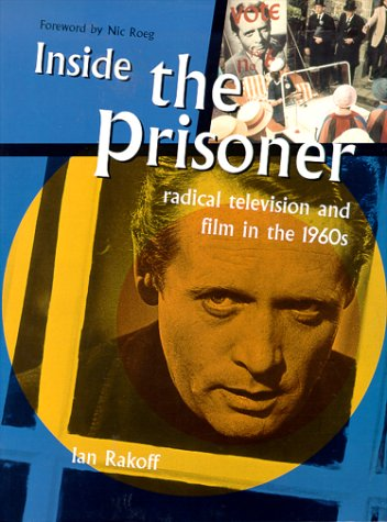Inside the Prisoner: Radical Television and Film in the 1960s