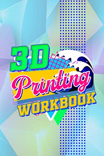 3D Printing Workbook: Creative 3D Design Sketchbook | 3D Model Sketch Worksheets | Teacher's Printing Tutorial Planner | Perfect Gift For Printing Artists