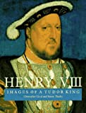 Henry VIII: Images of a Tudor King by Christopher Lloyd Simon Thurley London, England) Hampton Court (Richmond upon Thames(1996-03-01)