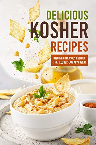 Delicious Kosher Recipes: Discover Delicious Recipes That Kosher-Law Approved! (English Edition)