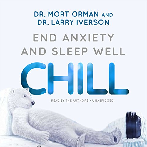 Chill                   By:                                                                                                                                 Dr. Mort Orman,                                                                                        Dr. Larry Iverson                               Narrated by:                                                                                                                                 Dr. Larry Iverson                      Length: 3 hrs and 1 min     Not rated yet     Overall 0.0