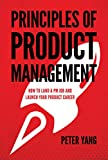 Principles of Product Management: How to Land a PM Job and Launch Your Product Career (English Edition)