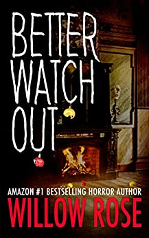 Better Watch Out by [Willow Rose]