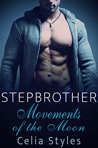 Movements of the Moon: A Stepbrother Romance (English Edition)