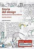 Storia del design. Dal Novecento al terzo millennio. Ediz. MyLab. Con Contenuto digitale per download e accesso on line