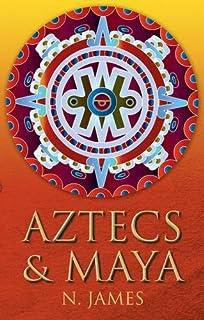 Aztecs and Maya